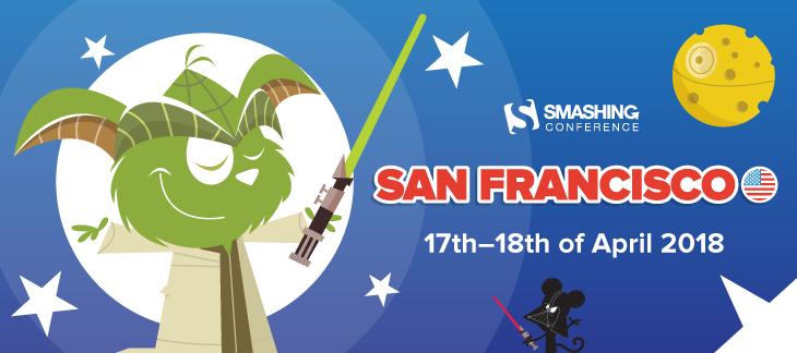SmashingConf San Francisco. April 17-18, 2018.