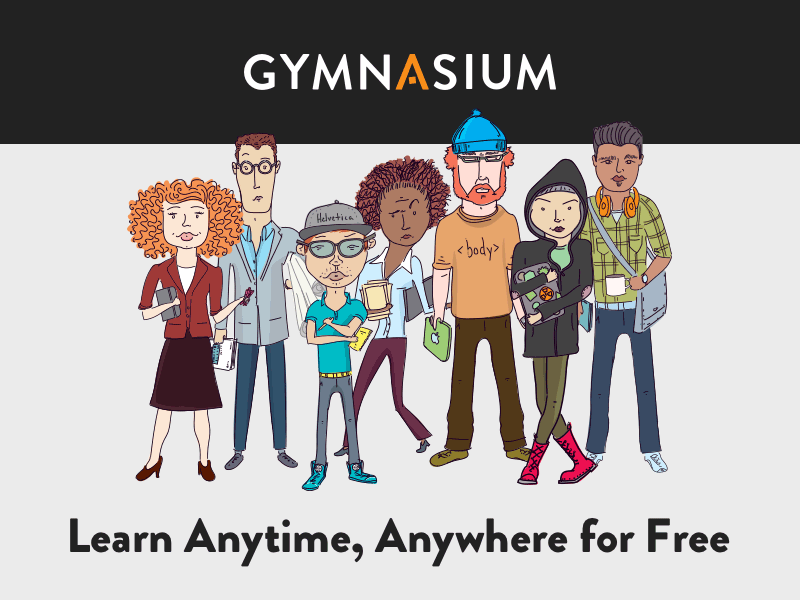 Gymnasium offers free online courses on web development, design, user experience, and content creation.