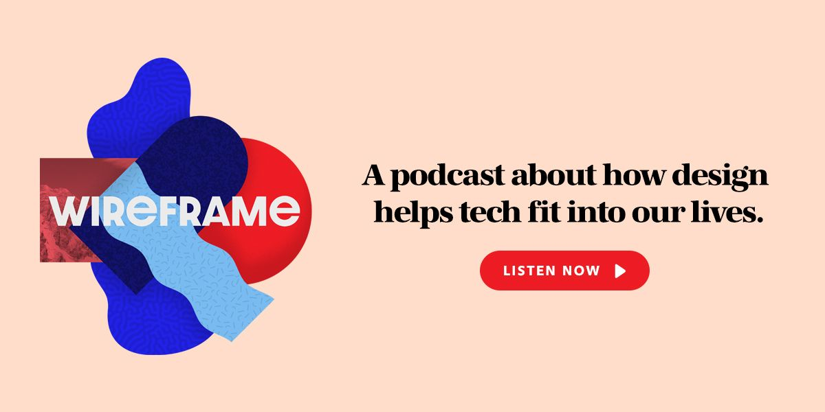 Listen to Wireframe, a Podcast About How Design Helps Technology Fit Into Our Lives. From Adobe.
