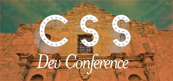 CSS Dev Conf - San Antonio, Texas - October 17-18